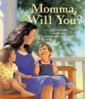 Momma, Will You? by Dori Chaconas (2004, Hardcover)