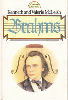 BRAHMS  by  KENNETH & VALERIE McLEISH  (Composers & their World)