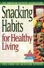 Snacking Habits for Healthy Living by ADA (American Dietetic Association) (Paperback, 1997)