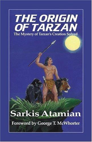 Atamian, Sarkis : The Origin of Tarzan; The Mystery of Tar
