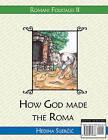 How God Made the Roma (a Romani Folktale) by Hedina Sijercic (Paperback / softback, 2009)
