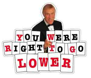 YOU-WERE-RIGHT-TO-GO-LOWER-STICKER-bruce-forsyth-120mm-wide