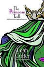 The Princess Troll by Leah R Cutter (Paperback / softback, 2016)