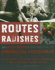 Routes and Radishes: And Other Things to Talk about at the Evangelical Crossroad