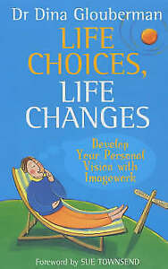 Life-Choices-Life-Changes-Develop-your-personal-vision-for-the-life-you-want