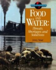 Our Fragile Planet: Food and Water : Threats, Shortages and Solutions Our...