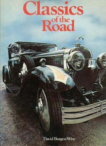 Classics of the Road By David Burgess-Wise. 0856130192