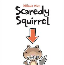 Scaredy Squirrel by Mélanie Watt (2008, Paperback)
