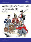 Wellington's Peninsula Regiments: v. 1: Irish by Mike Chappell (Paperback, 2003)