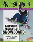 Awesome Snowboard Tricks & Stunts by Lori Polydoros (Hardback)