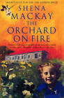 The Orchard on Fire by Shena Mackay (Paperback, 1997)
