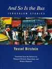 And So Is the Bus: Jerusalem Stories by Yossel Birstein (Paperback / softback, 2016)