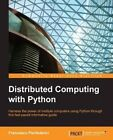 Distributed Computing with Python by Francesco Pierfederici (Paperback, 2016)