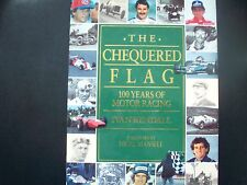THE CHEQUERED FLAG,1OO YEARS OF MOTOR RACING BY IVAN RENDALL 1ST EDITION