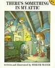 Mayer Mercer : There'S Something in My Attic by Mercer Mayer (Paperback / softback, 1992)