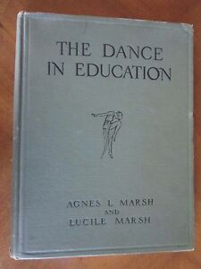 THE-DANCE-in-EDUCATION-by-Agnes-L-Marsh-and-Lucile-Marsh-INSCRIBED-1926