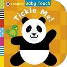 Baby Touch: Tickle Me! by Penguin Books Ltd (Board book, 2015)