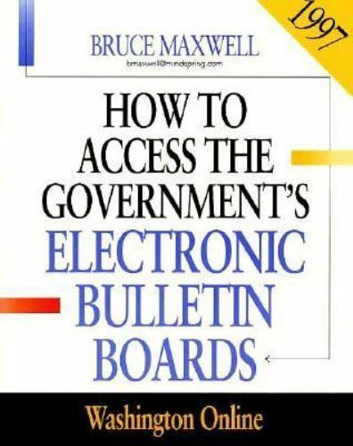 How to Access the Government's Electronic Bulletin Boards, 1997 : Washington Onl