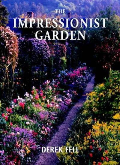 The Impressionist Garden,Derek Fell