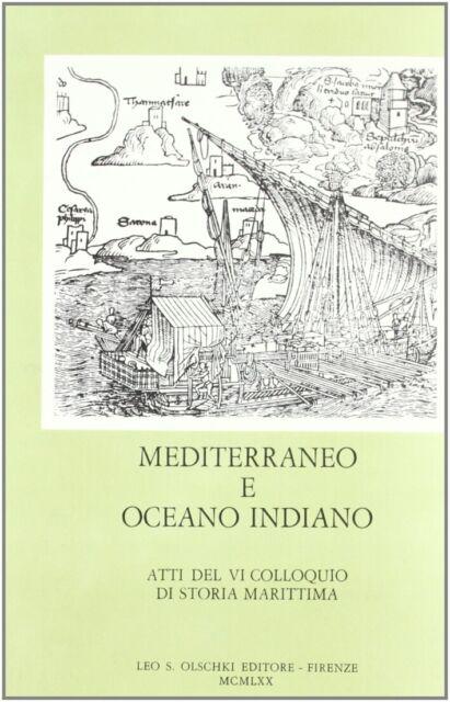 Mediterraneo e Oceano Indiano. Atti del 6º Colloquio di storia marittima (Venezi