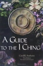 Guide to the I Ching by Carol K. Anthony (1988, Paperback, Revised)