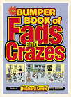 The Bumper Book of Fads and Crazes by Richard Lewis (Paperback, 2005)