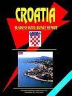 Croatia Business Intelligence Report by International Business Publications, USA (Paperback / softback, 2005)