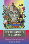 New Philosophies of Learning by John Wiley and Sons Ltd (Paperback, 2009)
