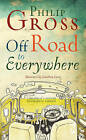 Off Road to Everywhere by Philip Gross (Paperback, 2010)