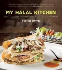 My Halal Kitchen : Global Recipes, Cooking Tips, and Lifestyle Inspiration by...