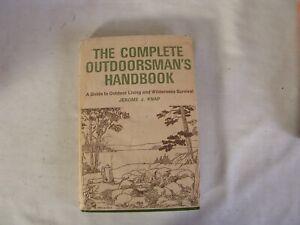 The Complete Outdoorsman`s Handbook Jerome J. Knap 1974 Wilderness Survival