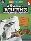 180 Days of Writing for Sixth Grade (Grade 6): Practice, Assess, Diagnose by Wendy Conklin (Paperback / softback, 2015)