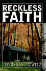 Reckless Faith by David Kantrowitz (Paperback, 2004)