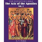 The Expositor's Bible the Acts of the Apostles, Vol. 2 by G T Stokes (Paperback / softback, 2013)