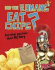 Did the Romans Eat Chips?: And Other Questions about History by Paul Mason (Hardback, 2013)