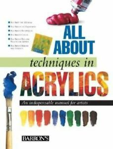new BARRON'S All About techniques in ACRYLICS art painting artist color book