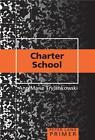 Charter School Primer von Anne Marie Tryjankowski (2011, Taschenbuch)
