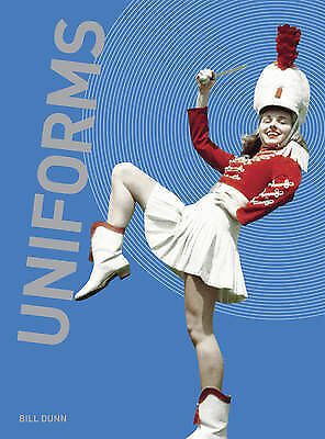 1 of 1 - UNIFORMS by Bill Dunn (Paperback 2009) Fashion, Art, costume