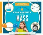 Super Simple Experiments with Mass: Fun and Innovative Science Projects by Paige V Polinsky (Hardback, 2016)