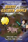 Quest for the Golden Apple: An Unofficial Graphic Novel for Minecrafters by Megan Miller (Paperback, 2015)