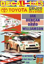 DECAL 1/43 TOYOTA CELICA ST205 IAN DUNCAN RAC RALLY 1996 DnF (01)