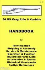 U.S. KRAG RIFLE & CARBINE .30-40 Krag Assembly, Disassembly Manual