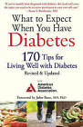 What to Expect When You Have Diabetes: 170 Tips for Living Well with Diabetes by American Diabetes Association (Paperback, 2016)