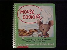 Mouse Cookies Cookbook, 10 Easy-To-Make Cookie Recipes with a Story in Pictures