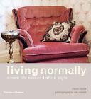Living Normally: Where Life Comes Before Style by Niki Medlik, Trevor Naylor (Hardback, 2007)
