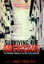 Surviving the Americans: The Continued Struggle of the Jews After Libe-ExLibrary