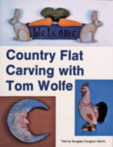 Country Flat Carving With Tom Wolfe, Paperback by Wolfe, Tom; Congdon-Martin,...