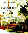 A Passion for Detail by Charlotte Moss (1991, Hardcover)