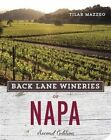 Back Lane Wineries of Napa by Tilar J. Mazzeo (Paperback, 2014)