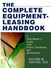 The Complete Equipment-Leasing Handbook: A Deal Maker's Guide with Forms, Checklists, and Worksheets by Richard M Contino (Paperback / softback, 2006)